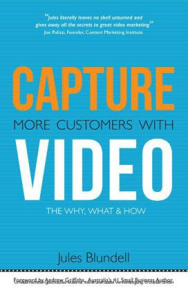 Capture More Customers With Video; the Why, What and How