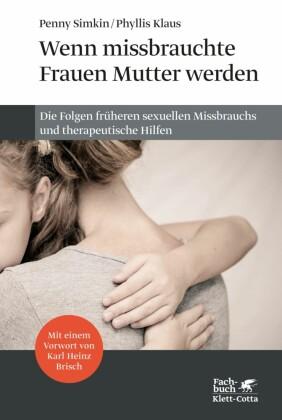 Wenn missbrauchte Frauen Mutter werden