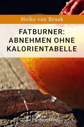 Fatburner: Abnehmen ohne Kalorientabelle