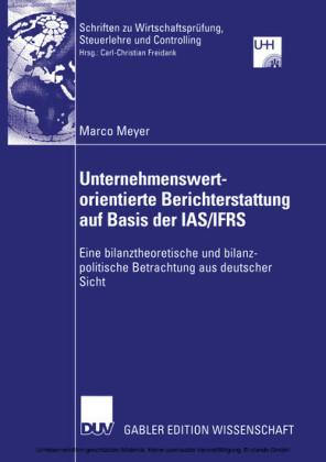 Unternehmenswertorientierte Berichterstattung auf Basis der IAS/IFRS