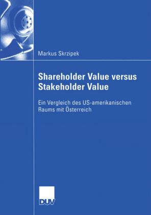 Shareholder Value versus Stakeholder Value