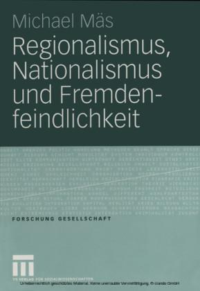 Regionalismus, Nationalismus und Fremdenfeindlichkeit