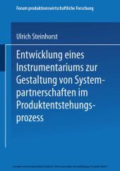 Entwicklung eines Instrumentariums zur Gestaltung von Systempartnerschaften im Produktentstehungsprozess