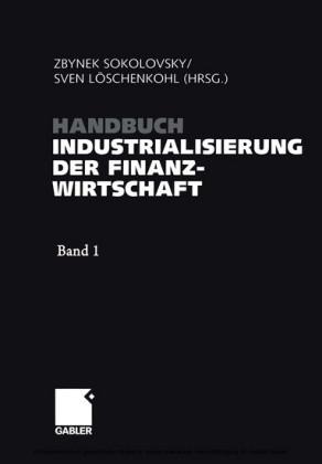 Handbuch Industrialisierung der Finanzwirtschaft
