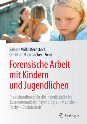 Forensische Arbeit mit Kindern und Jugendlichen
