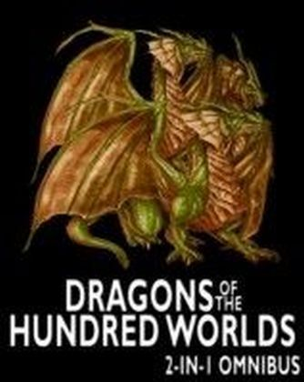 Dragons of the Hundred Worlds Omnibus (Breath of Fire, Living Fire): 2 Epic Fantasy Adventure Novels in 1 Book