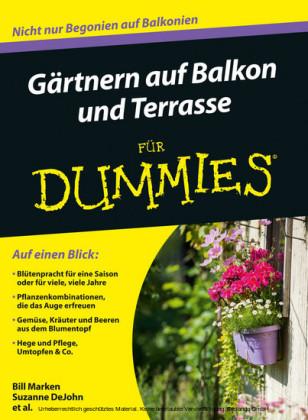 Gärtnern auf Balkon und Terrasse für Dummies,
