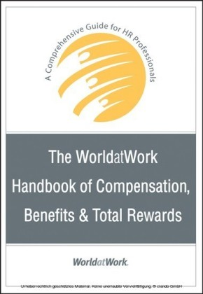 The WorldatWork Handbook of Compensation, Benefits and Total Rewards