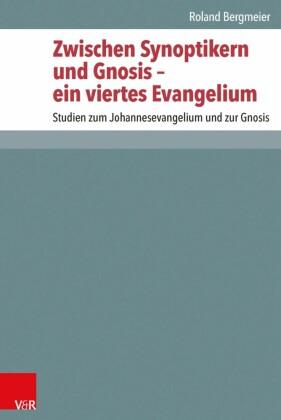 Zwischen Synoptikern und Gnosis - ein viertes Evangelium