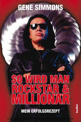 So wird man Rockstar und Millionär
