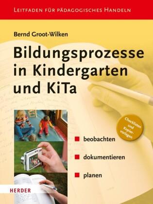 Bildungsprozesse in Kindergarten und KiTa