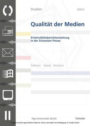 SQM 3/2012 Kriminalitätsberichterstattung in der Schweizer Presse