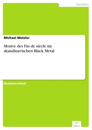 Motive des Fin de siècle im skandinavischen Black Metal