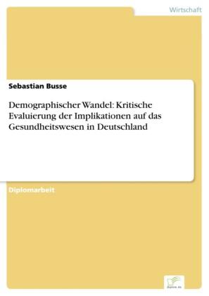 Demographischer Wandel: Kritische Evaluierung der Implikationen auf das Gesundheitswesen in Deutschland