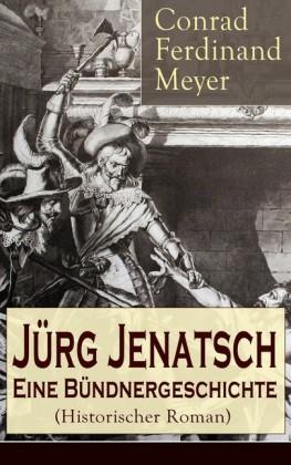 Jürg Jenatsch: Eine Bündnergeschichte (Historischer Roman)