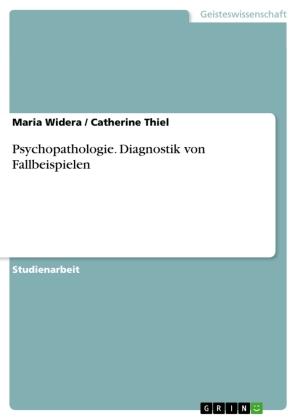 Psychopathologie. Diagnostik von Fallbeispielen