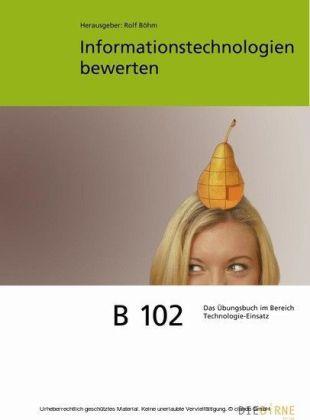 B 102 Informationstechnologien bewerten - Aufgaben und Lösungen