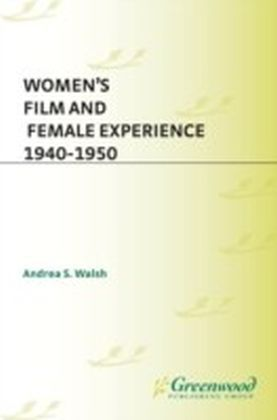 Women's Film and Female Experience, 1940-1950