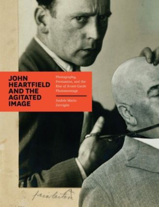 John Heartfield and the Agitated Image