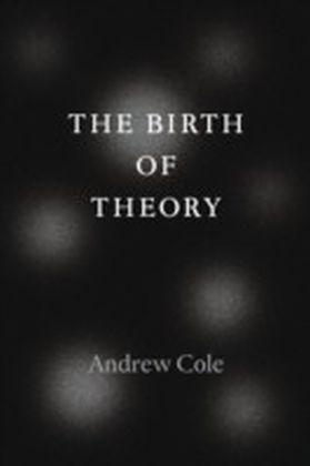 Birth of Theory