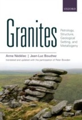 Granites: Petrology, Structure, Geological Setting, and Metallogeny