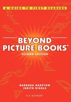 Beyond Picture Books: A Guide to First Readers Second Edition