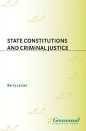State Constitutions and Criminal Justice
