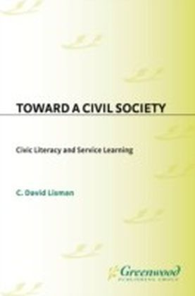 Toward a Civil Society: Civic Literacy and Service Learning