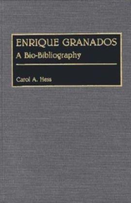 Enrique Granados: A Bio-Bibliography