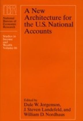 New Architecture for the U.S. National Accounts