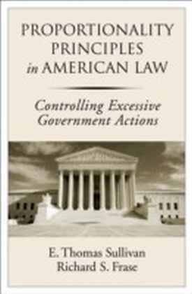 Proportionality Principles in American Law: Controlling Excessive Government Actions