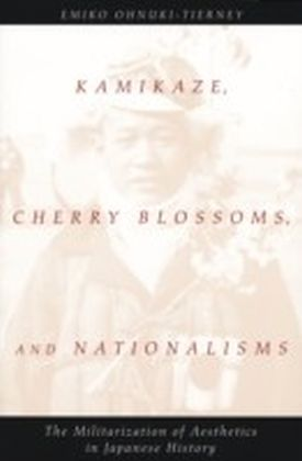 Kamikaze, Cherry Blossoms, and Nationalisms