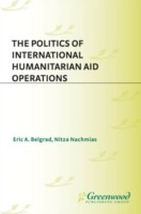 Politics of International Humanitarian Aid Operations