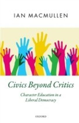 Civics Beyond Critics: Character Education in a Liberal Democracy