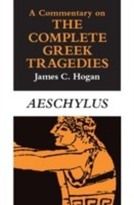 Commentary on The Complete Greek Tragedies. Aeschylus