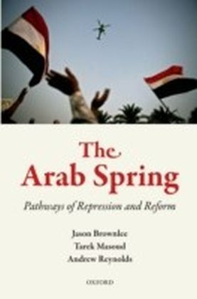 Arab Spring: Pathways of Repression and Reform