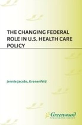 Changing Federal Role in U.S. Health Care Policy
