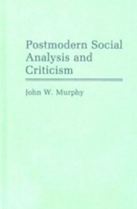 Postmodern Social Analysis and Criticism