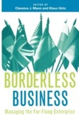 Borderless Business: Managing the Far-Flung Enterprise