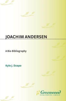 Joachim Andersen: A Bio-Bibliography