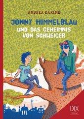 Jonny Himmelblau und das Geheimnis von Schweiger Cover