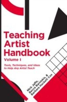 Teaching Artist Handbook, Volume One