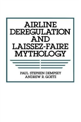 Airline Deregulation and Laissez-Faire Mythology
