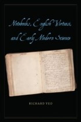 Notebooks, English Virtuosi, and Early Modern Science