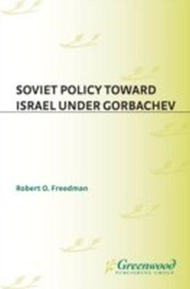 Soviet Policy Toward Israel Under Gorbachev