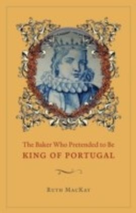 Baker Who Pretended to Be King of Portugal