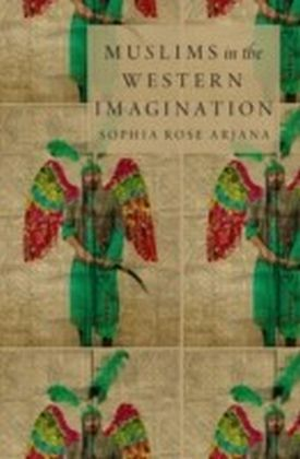 Muslims in the Western Imagination