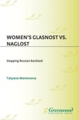 Women's Glasnost vs. Naglost: Stopping Russian Backlash