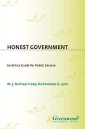 Honest Government: An Ethics Guide for Public Service