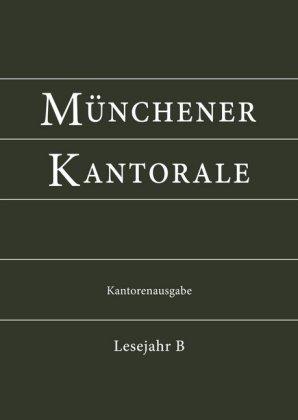 Münchener Kantorale: Lesejahr B, Kantorenausgabe